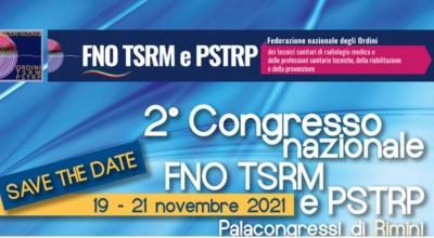 """2° Congresso nazionale FNO TSRM e PSTRP -  """"L'esperienza pandemica per riformare il sistema salute. Il contributo delle professioni sanitarie"""""""